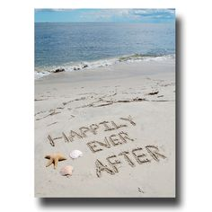 A personal favorite from my Etsy shop https://www.etsy.com/listing/102607221/happily-ever-after-beach-writing-11x14