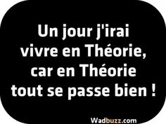 One day I will go live in Theory - One day I will go live in Theory Effektive Bilder, die wir über motorad yamaha anbieten Ein Quali - Amazing Quotes, Best Quotes, Funny Quotes, Naughty Quotes, Keep Calm Quotes, French Quotes, Good Jokes, Sweet Words, Funny Facts