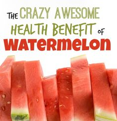 Another crazy-good reason to eat your watermelon!