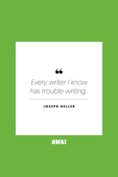 """""""Every writer I know has trouble writing."""" - Joseph Heller   Get your creative juices flowing w/ AWAI writing prompts. Get writing prompts, copywriting training, freelance writing support, and more at awai.com!   #awai #writerslife #freelancewriting #copywriting #writing Writing Skills, Writing Prompts, Creative Writing Inspiration, Elmore Leonard, Joseph Heller, Freelance Writing Jobs, Writing Assignments, New Career, Writing Quotes"""