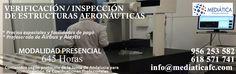 Curso de Verificador/Inspección de Estructuras Aeronáuticas. https://mediaticafc.com/formacion-aeronautica/