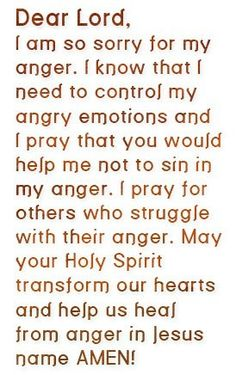 LORD PLEASE KEEP MY MIND FOCUSED ON THE POSITIVE, I BIND THE ANGRY TRIGGERS IN JESUS NAME, I PRAY FOR THE PEOPLE THAT PUSH MY BUTTONS THROUGH THEIR EVIL WAYS! LORD PLEASE KEEP ME IN A PEACEFUL SPACE WITHIN  NOW AND FOREVER MORE, AMEN!