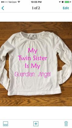 My Twin Sister Is My Guardian Angel Heat Transfer Vinyl Decal Sized for Shirt   eBay