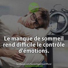 Le manque de sommeil rend difficile le contrôle d'émotions.   Saviez Vous Que?