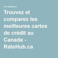 Trouvez et comparez les meilleures cartes de crédit au Canada et taux hypothécaire - RateHub.ca