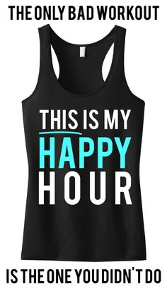 This Is My Happy Hour #Workout #Tank -- By #NobullWomanApparel, for only $24.99! Click here to buy http://nobullwoman-apparel.com/collections/fitness-tanks-workout-shirts/products/this-is-my-happy-hour-workout-tanktop