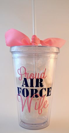 Proud Air Force Wife Cup with Air Force logo on the back. $12