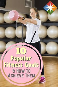 Here's our definitive list of the 10 most popular fitness goals and how to achieve them. You'll learn so much about how to workout and get healthy--you'll want to read this again and again! #weightlosstips