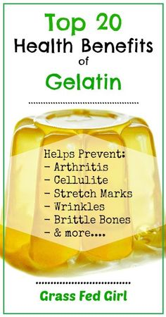 20 Health Benefits of Gelatin