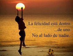 La felicidad...