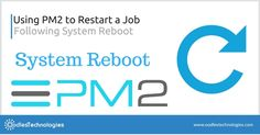 Restart a Job Following System Reboot using #PM2  VISIT:- http://www.oodlestechnologies.com/blogs/Using-PM2-to-Restart-a-Job-Following-System-Reboot  #linuxsystem #linuxprogramming #linuxnetworking