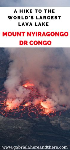 A Hike to the world's largest lava lake – Mount Nyiragongo in DR Congo, Africa. Mount Nyiragongo is an active volcano in Virunga National Park in the Democratic Republic of the Congo. Claimed to be the world's most dangerous volcano.