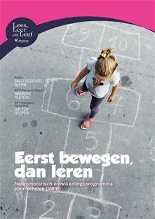 Eerst bewegen, dan leren : neuromotorisch ontwikkelingsprogramma voor scholen (INPP) -  Goddard Blythe, Sally -  plaats 612.23 # Leerstoornissen