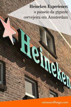 Descubra se a Heineken Experience em Amsterdam vale a pena!