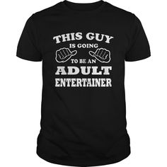 (Tshirt Suggest Produce) ADULT ENTERTAINER THIS GUY Discount Codes Hoodies Tee Shirts