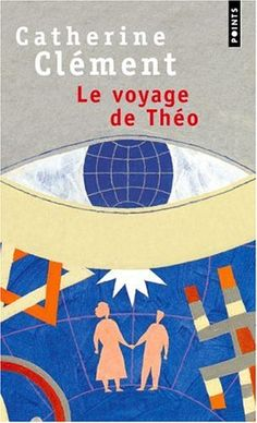 Le voyage de Théo - Catherine Clément - Livres