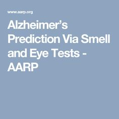 Alzheimer's Prediction Via Smell and Eye Tests - AARP