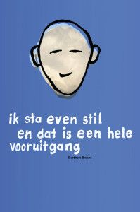 Ik sta even stil en dat is een hele vooruitgang (Bertholt Brecht) - ZIN in het leven door Rolf Resink