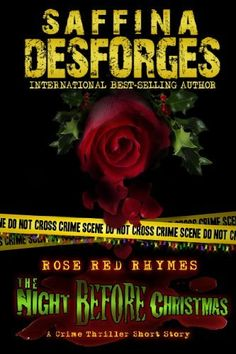The Night Before Christmas (Rose Red crime thriller series) by Saffina DESFORGES, http://www.amazon.co.uk/gp/product/B00AFWXF46/ref=cm_sw_r_pi_alp_N-qUqb16QPJMB