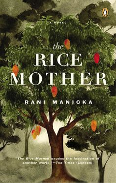 """The Rice Mother"" by Rani Manicka - At the age of fourteen, Lakshmi leaves behind her childhood among the mango trees of Ceylon for married life across the ocean in Malaysia, and soon finds herself struggling to raise a family in a country that is, by turns, unyielding and amazing, brutal and beautiful. More info: http://www.cseashawaii.com/wordpress/2013/02/malaysian-novels/"