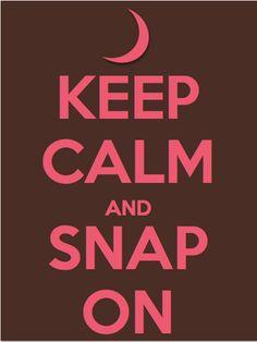 keep calm & snap on. gamma phi beta.