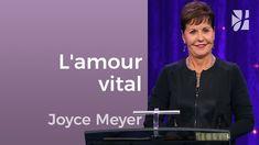 Savez-vous combien l'amour est important ? - Joyce Meyer - Avoir des rel...