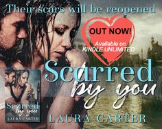 Calling All Bookaholics: Release Blitz - Scarred By You By Laura Carter