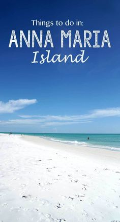 Things to do in Anna Maria Island, Florida whether you are there on a girls trip, a romantic weekend, or a family vacation.