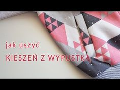 Jak uszyć KIESZEŃ Z WYPUSTKĄ - YouTube/How to sew a pocket, sewing course   #szyjemyzdresowkapl #diy #inspiracje #szyjemy #sewing #inspirations