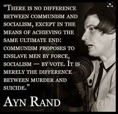 Ayn Rand say it all about the difference between communism and socialism. Ayn Rand Quotes, Great Quotes, Inspirational Quotes, Epic Quotes, Awesome Quotes, Motivational, Social Quotes, Atlas Shrugged, Political Quotes
