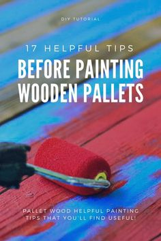 17 Helpful Tips Before Painting Wooden Pallets