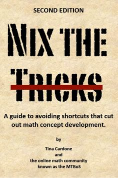Free download of must-read book: Nix the Tricks by Tina Cardone and Math Twitter Blogosphere
