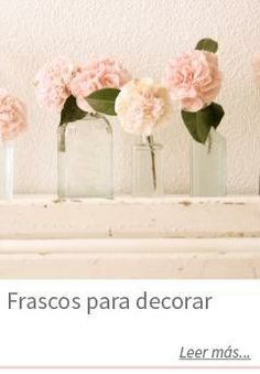 ¡Checa el siguiente artículo sobre Frascos para decorar! #boda #frascos #wedding #inspiration