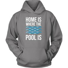 If you are a proud swimmer & love to swim then Home is where the pool is tee or hoodie is for you! Funny Men Women Swimming inspired t-shirts & apparel.