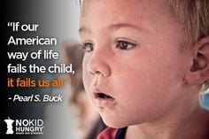 Take the pledge: www.nokidhungry.org