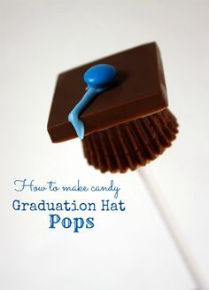 Candy graduation hat pops! Fun for any graduation party on their own or in cupcakes or parfaits.