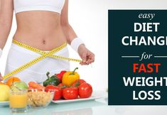 Diet Change to lose weight fast. Try these 30 easy diet change to fast track your weight loss. Best studies and research based weight loss advise you must try.