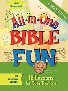 All-in-One Bible Fun: Favorite Bible Stories, Elementary: 13 Lessons for Busy Teachers