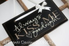 Always Kiss Me Goodnight Wood Sign Hand Painted Love wedding Bognito Designs Wooden Decor, Wooden Signs, Vinyl Projects, Projects To Try, Valentine Day Crafts, Valentines, Wood Crafts, Fun Crafts, Painted Signs