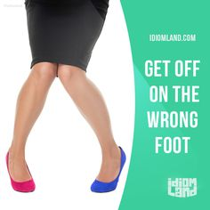 """""""Get off on the wrong foot"""" means """"to start something poorly, or begin with a mistake"""". Example: I got off on the wrong foot in my new job when I forgot to pass on an important message to the boss. Origin: Many people believe that it originated in. English Idioms, English Lessons, English Grammar, Learn To English, English Study, Grammar And Vocabulary, English Vocabulary, English Language Learning, Teaching English"""
