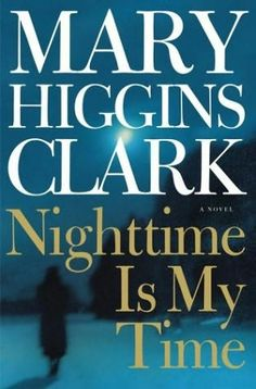 I love Mary Higgins Clark. One of my favorite authors. I have never read a book of hers that I didn't like.
