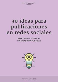 30 ideas for social media publications - Maite Uralde - 30 ideas for social media posts - Mundo Marketing, E-mail Marketing, Business Marketing, Online Marketing, Social Media Marketing, Digital Marketing, Marketing Ideas, Instagram Marketing Tips, Instagram Tips