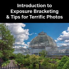 Introduction to Exposure Bracketing & Tips for Terrific Photos