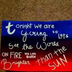 we can burn brighter than the sun <3