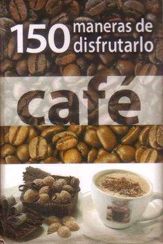 Título: Café, 150 maneras de disfrutarlo /Ubicación: FCCTP – Gastronomía – Tercer piso / Código:  G/663.93/C1