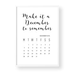 Make it a December to remember.A little gift from Wool and Willow to all my followers and customersThis is a free printable calendar.What you will get:DECEMBER 2015 Only - Free to print at home- Frame and accessories not included- Available for the month of December only- Not available as a printed version by Wool and WillowTo download the Calendar, simply copy and paste the link below into your browser and you will be able to download and print in your own...