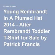 Patrick Francis - Young Rembrandt In A Plumed Hat - After Rembrandt Designer Toddler T-Shirt by Patrick Francis