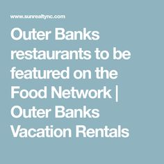 Outer Banks restaurants to be featured on the Food Network   Outer Banks Vacation Rentals