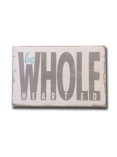 be wholehearted (small) - weddings,words to live by signs - Wall Decor from Barn Owl Primitives