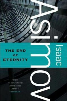 The End of Eternity by Isaac Asimov.